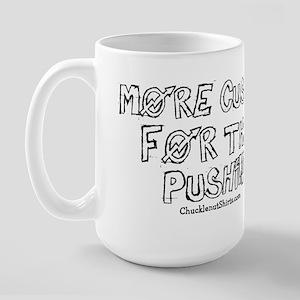More Cushin' for the Pushin' Large Mug