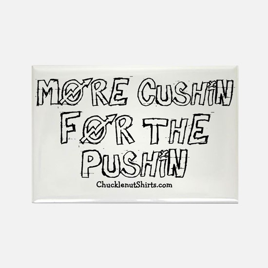 More Cushin' for the Pushin' Rectangle Magnet