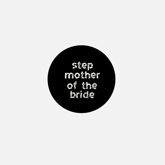 Step Mother of the Bride Black Mini Button