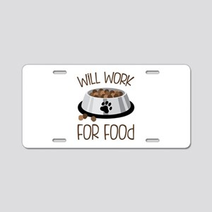 WiLL WoRk FoR Food Aluminum License Plate