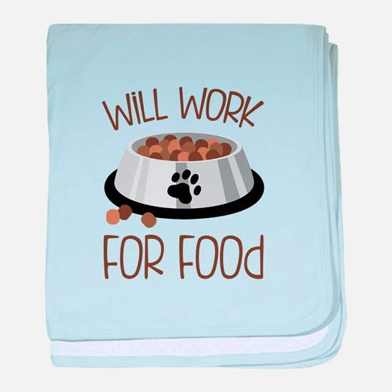 WiLL WoRk FoR Food baby blanket