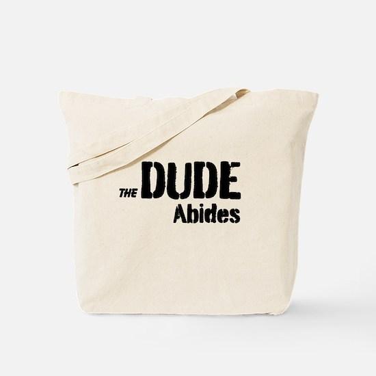 Dude Abides Tote Bag