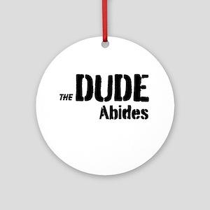 Dude Abides Ornament (Round)