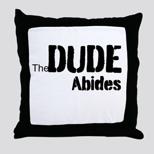 Dude Abides Throw Pillow