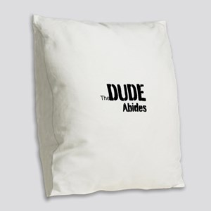Dude Abides Burlap Throw Pillow