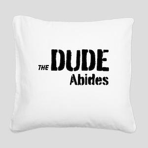 Dude Abides Square Canvas Pillow