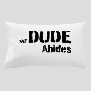 Dude Abides Pillow Case