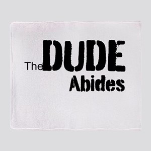 Dude Abides Throw Blanket