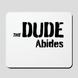 Dude Abides Mousepad