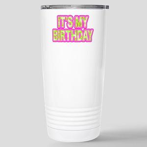 ITS MY BIRTHDAY Travel Mug