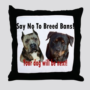 Say No To Breed Bans! Throw Pillow