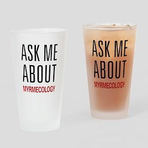 Ask Me About Myrmecology Pint Glass