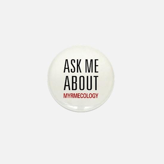 Ask Me About Myrmecology Mini Button
