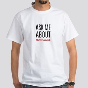 Ask Me Mortgages White T-Shirt