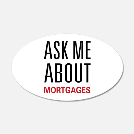 Ask Me About Mortgages 22x14 Oval Wall Peel