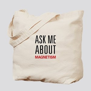 Ask Me About Magnetism Tote Bag