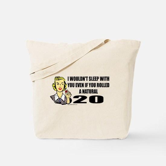 I Wouldn't Sleep With You Tote Bag