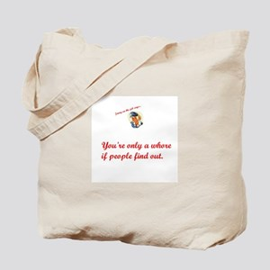 Jenny on the job's views on whores. Tote Bag