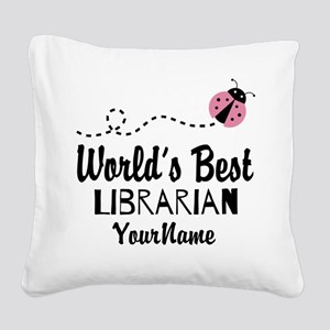 World's Best Librarian Square Canvas Pillow