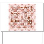 made of words colors brown Yard Sign