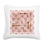 made of words colors brown Square Canvas Pillow