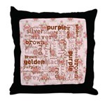 made of words colors brown Throw Pillow