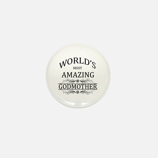 World's Most Amazing Godmother Mini Button