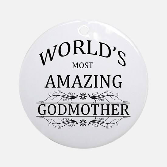 World's Most Amazing Godmother Ornament (Round)