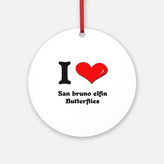 I love san bruno elfin butterflies  Ornament (Roun