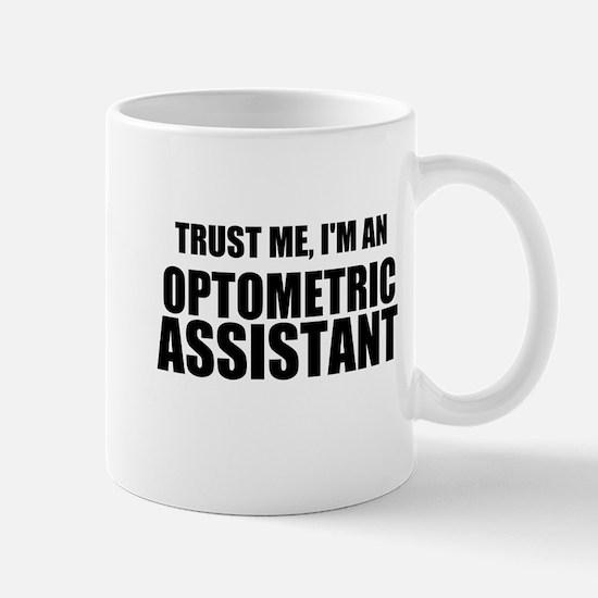 Trust Me, Im An Optometric Assistant Mugs