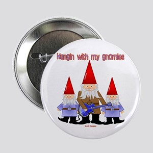 Hanging With My Gnomies Button