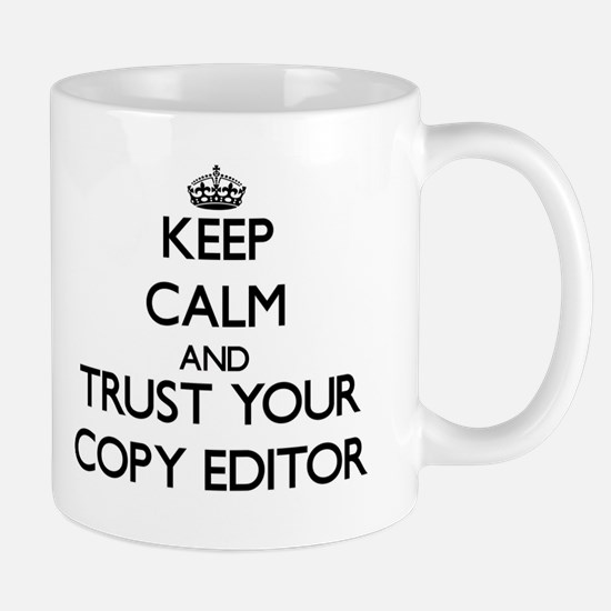 Keep Calm and Trust Your Copy Editor Mugs