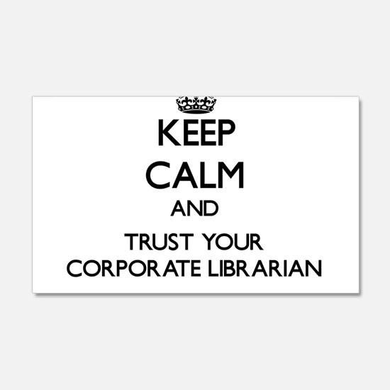 Keep Calm and Trust Your Corporate Librarian Wall