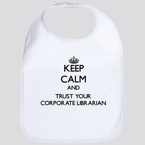 Keep Calm and Trust Your Corporate Librarian Bib