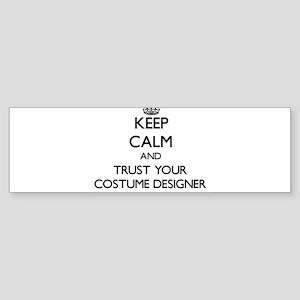 Keep Calm and Trust Your Costume Designer Bumper S