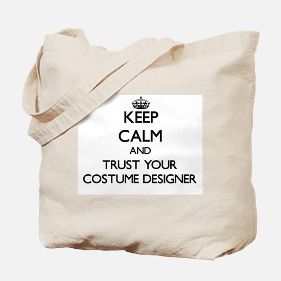 Keep Calm and Trust Your Costume Designer Tote Bag