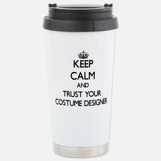 Keep Calm and Trust Your Costume Designer Travel M