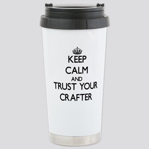 Keep Calm and Trust Your Crafter Travel Mug