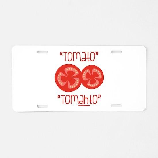 Tomato Tomahto Aluminum License Plate