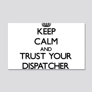 Keep Calm and Trust Your Dispatcher Wall Decal