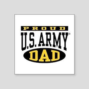 "Proud U.S. Army Dad Square Sticker 3"" x 3"""