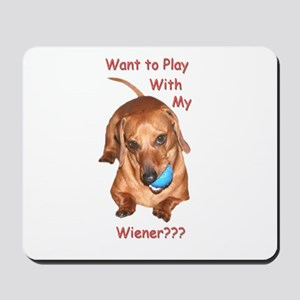 Play With My Wiener Dog Mousepad