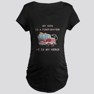 MY SON IS A FIREFIGHTER Maternity Dark T-Shirt