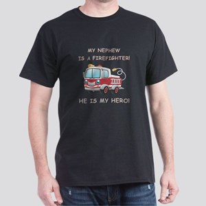MY NEPHEW IS A FIREFIGHTER Dark T-Shirt