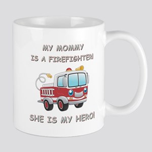 MY MOMMY IS A FIREFIGHTER Mugs