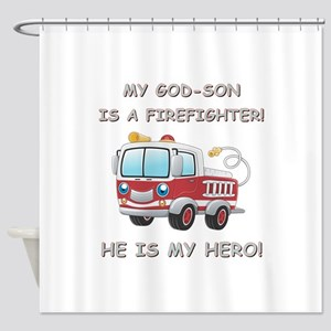MY GOD-SON IS A FIREFIGHTER Shower Curtain