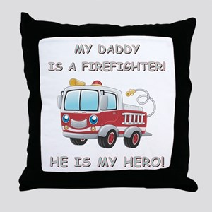 MY DADDY IS A FIREFIGHTER Throw Pillow