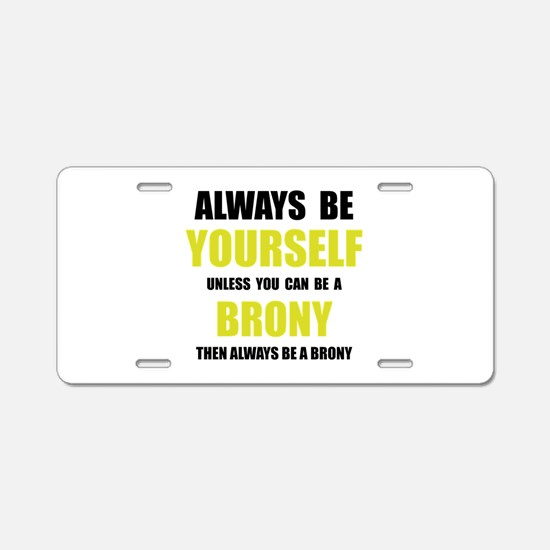 Always Be Brony Aluminum License Plate