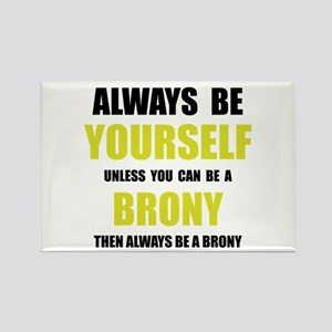 Always Be Brony Magnets