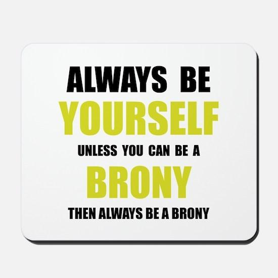 Always Be Brony Mousepad